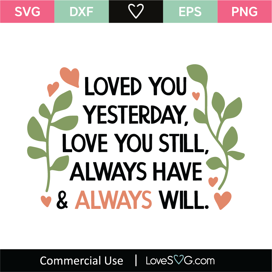 Download Loved You Yesterday SVG Cut File - Lovesvg.com