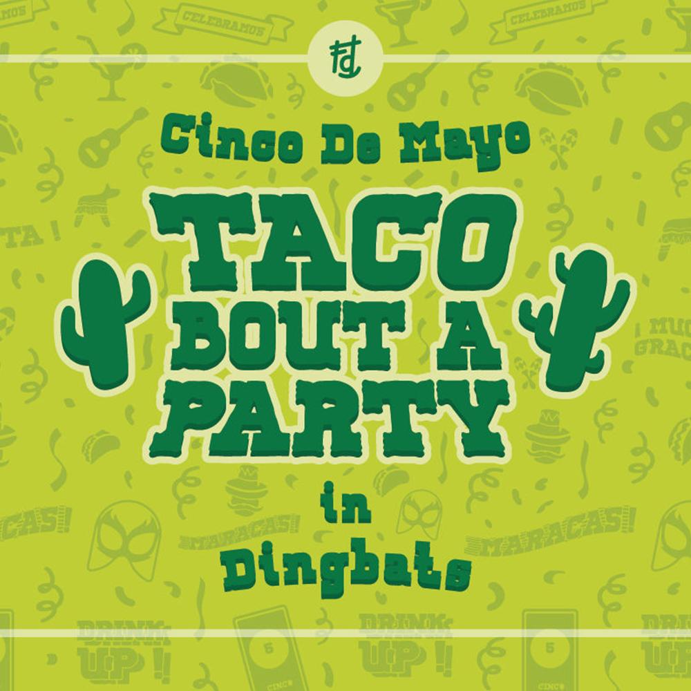 Taco Bout A Party In Dingbats Font Lovesvg Com