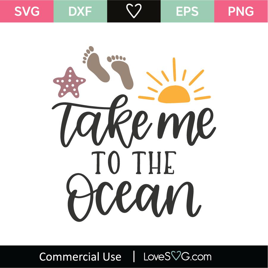 Take Me To The Ocean Svg Cut File Lovesvg Com