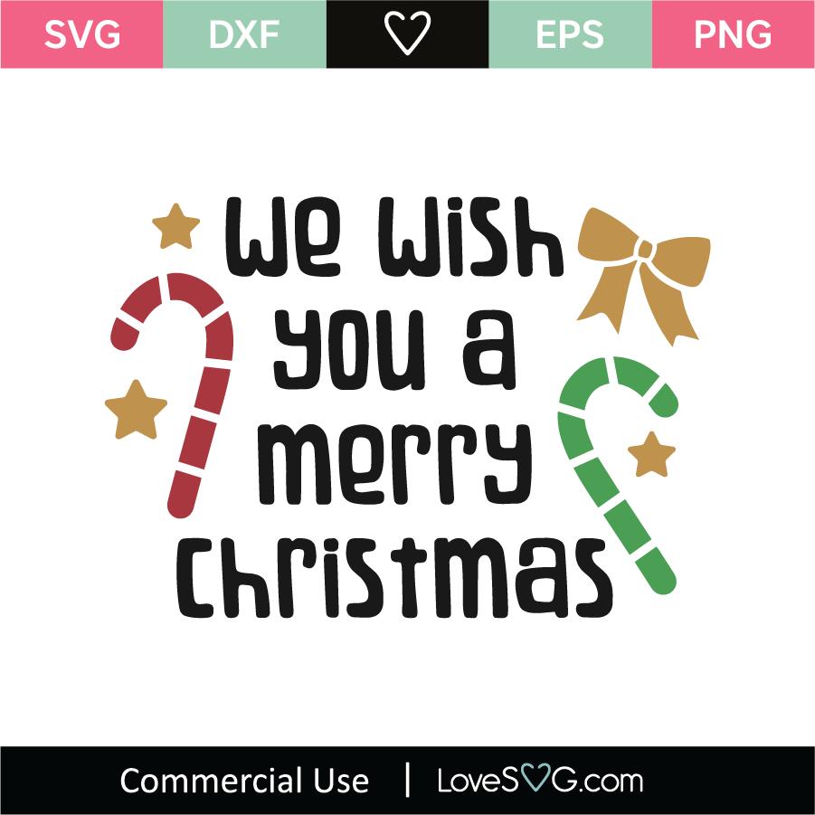 We Wish You A Merry Christmas Svg Cut File Lovesvg Com