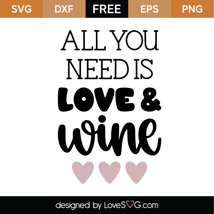 Free Rocking motherhood since day one svg, mother's day svg files, mommy svg, mom shirt svg, mom quote svg, mama svg, momlife svg, cricut. All You Need Is Love And Wine Svg Cut File Lovesvg Com SVG, PNG, EPS, DXF File