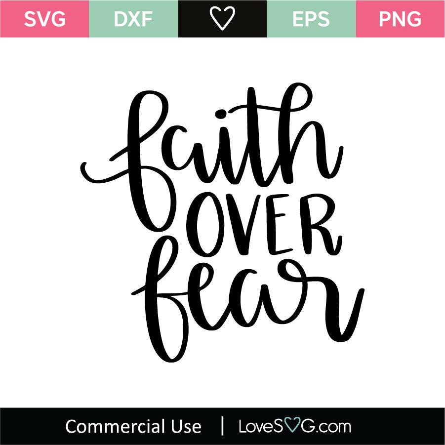 Download Faith Over Fear SVG Cut File - Lovesvg.com