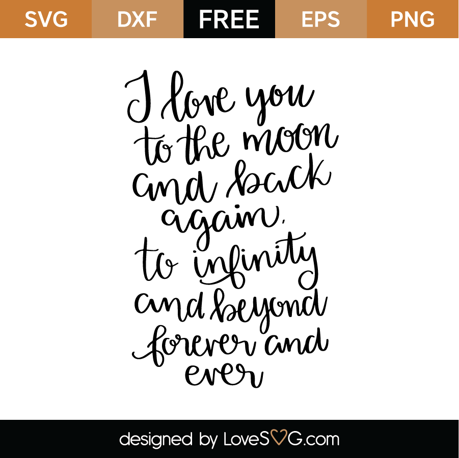 Download I Love You To The Moon And Back Again SVG Cut File ...