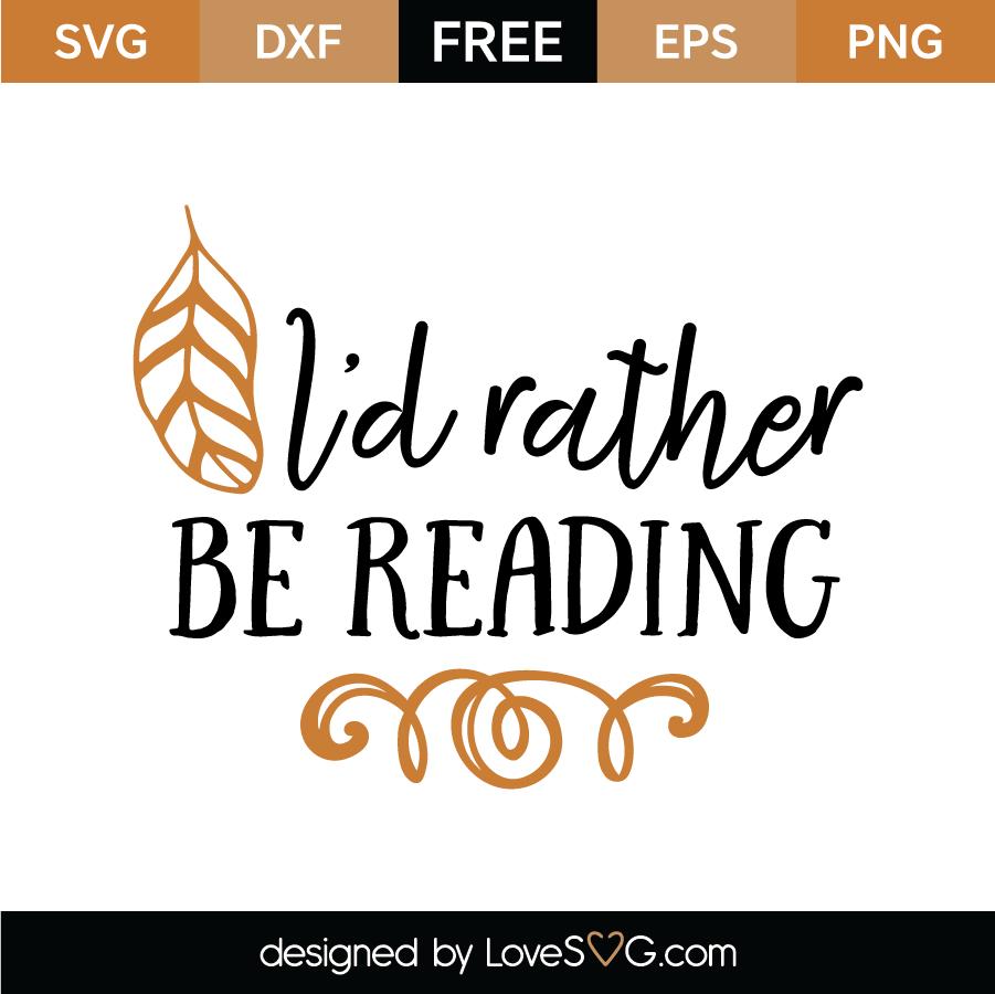 Download I D Rather Be Reading Svg Cut File Lovesvg Com