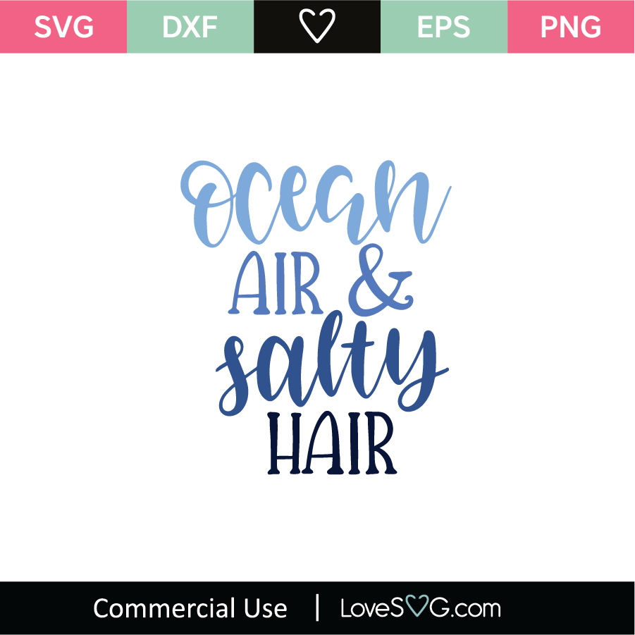 Ocean Air And Salty Hair Svg Cut File Lovesvg Com