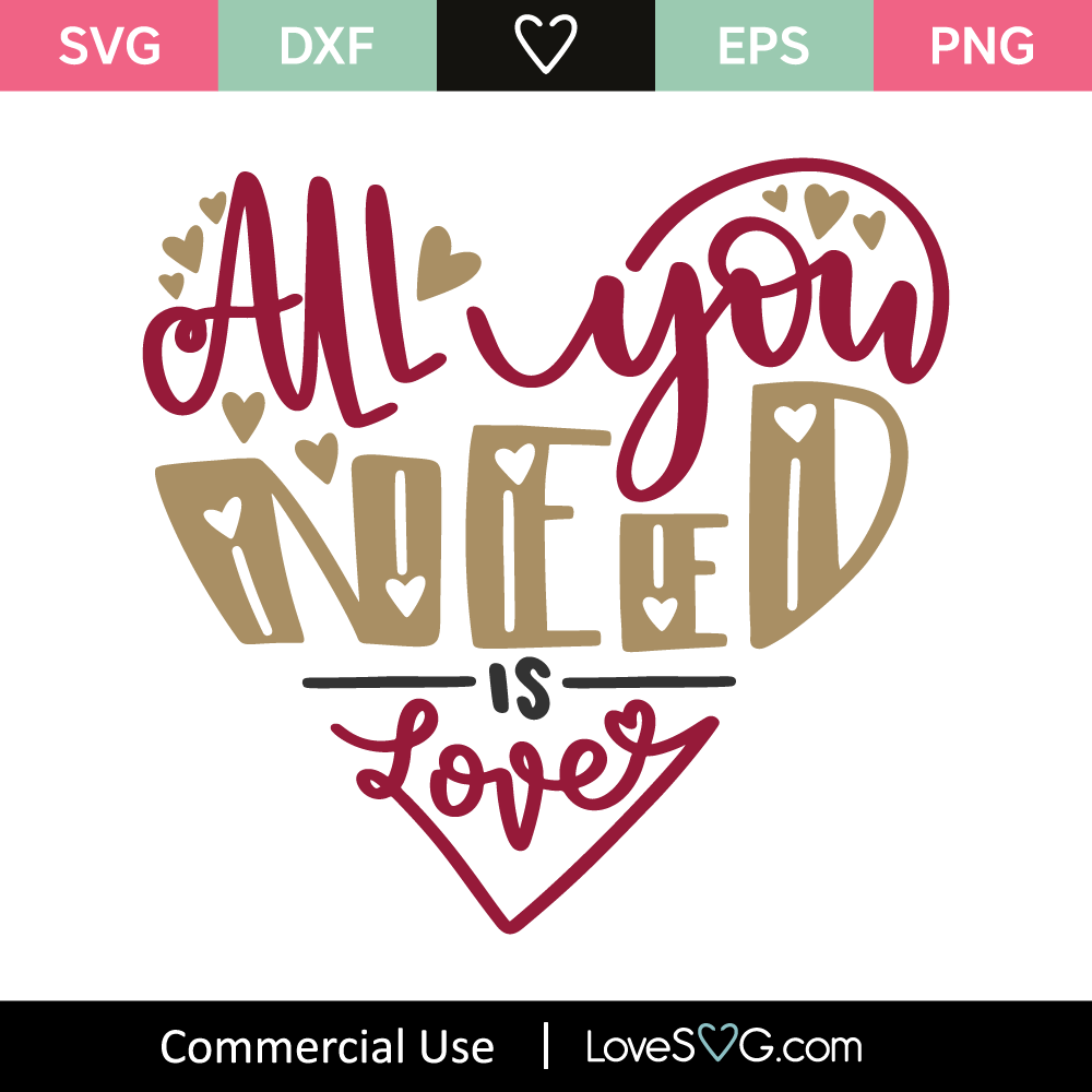 Download All You Need Is Love SVG Cut File - Lovesvg.com