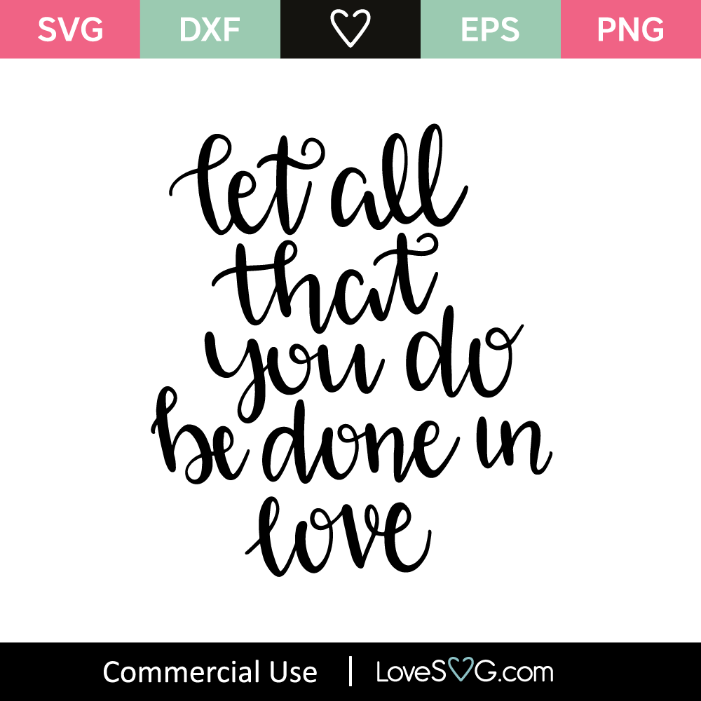 Download Let All That You Do Be Done In Love SVG Cut File - Lovesvg.com