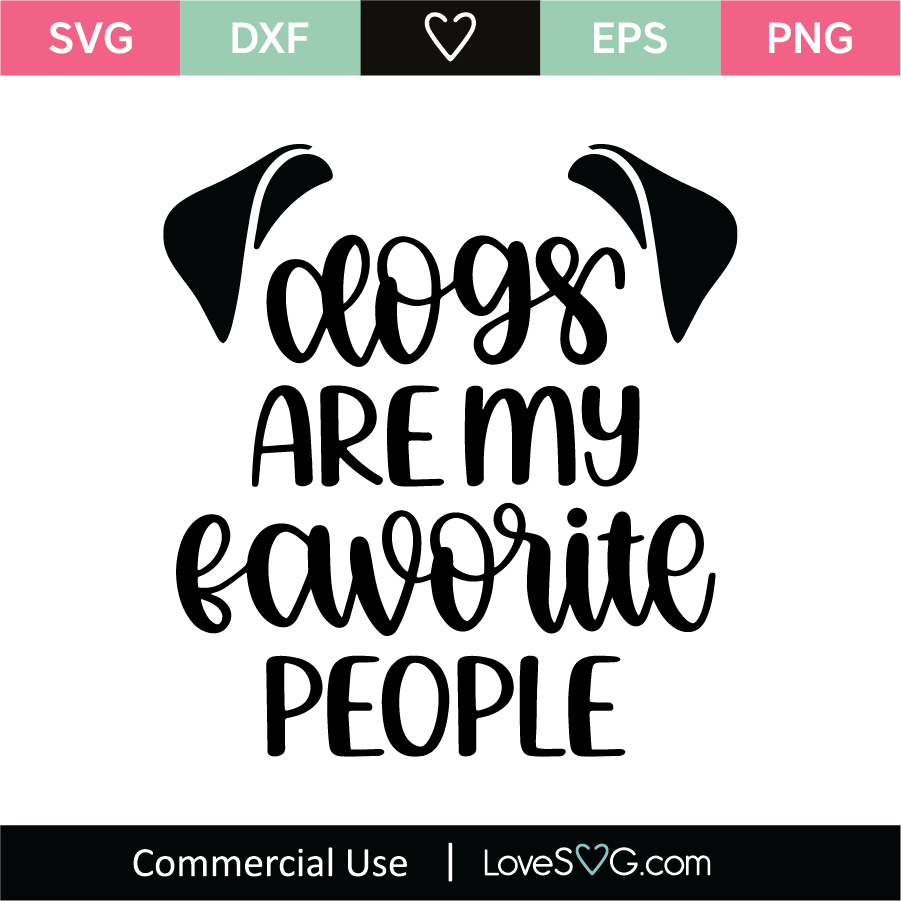 Dogs Are My Favorite People Svg Cut File Lovesvg Com