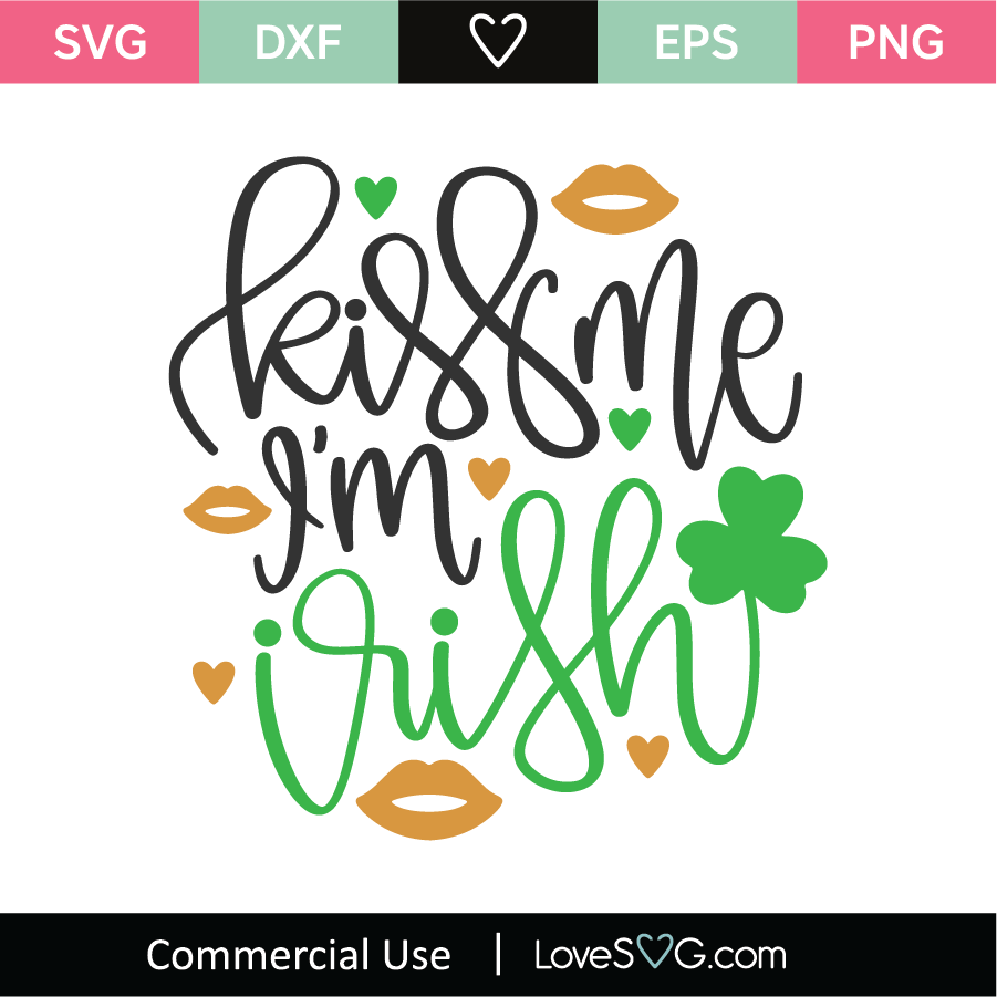 Irish Svg Kiss Me I/'m Irish And Vaccinated Svg Shamrock Svg Valentines Svg Lips Svg Kiss Svg Love Svg Valentines Day Svg Kiss Me Svg